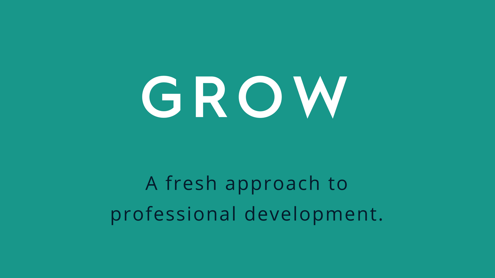GROW: Professional Development (Q4)